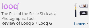 The Rise of the Selfie Stick as a Photographic Tool: Review of Looq S + Looq G