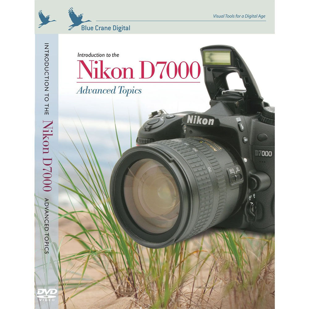 Blue Crane Digital Training DVD: Introduction to the Nikon D7000: Advanced  Topics