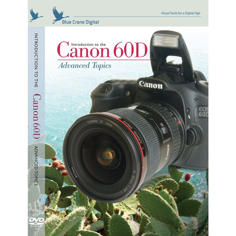 blue crane digital dvd introduction to the canon 60d bc142 b h rh bhphotovideo com