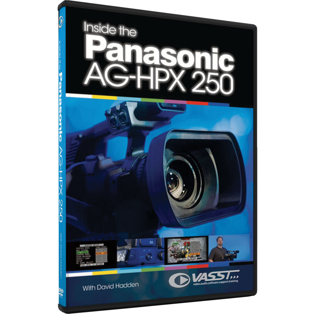 Vasst DVD: Inside the Panasonic AG-HPX 250 Camcorder HPX B&H