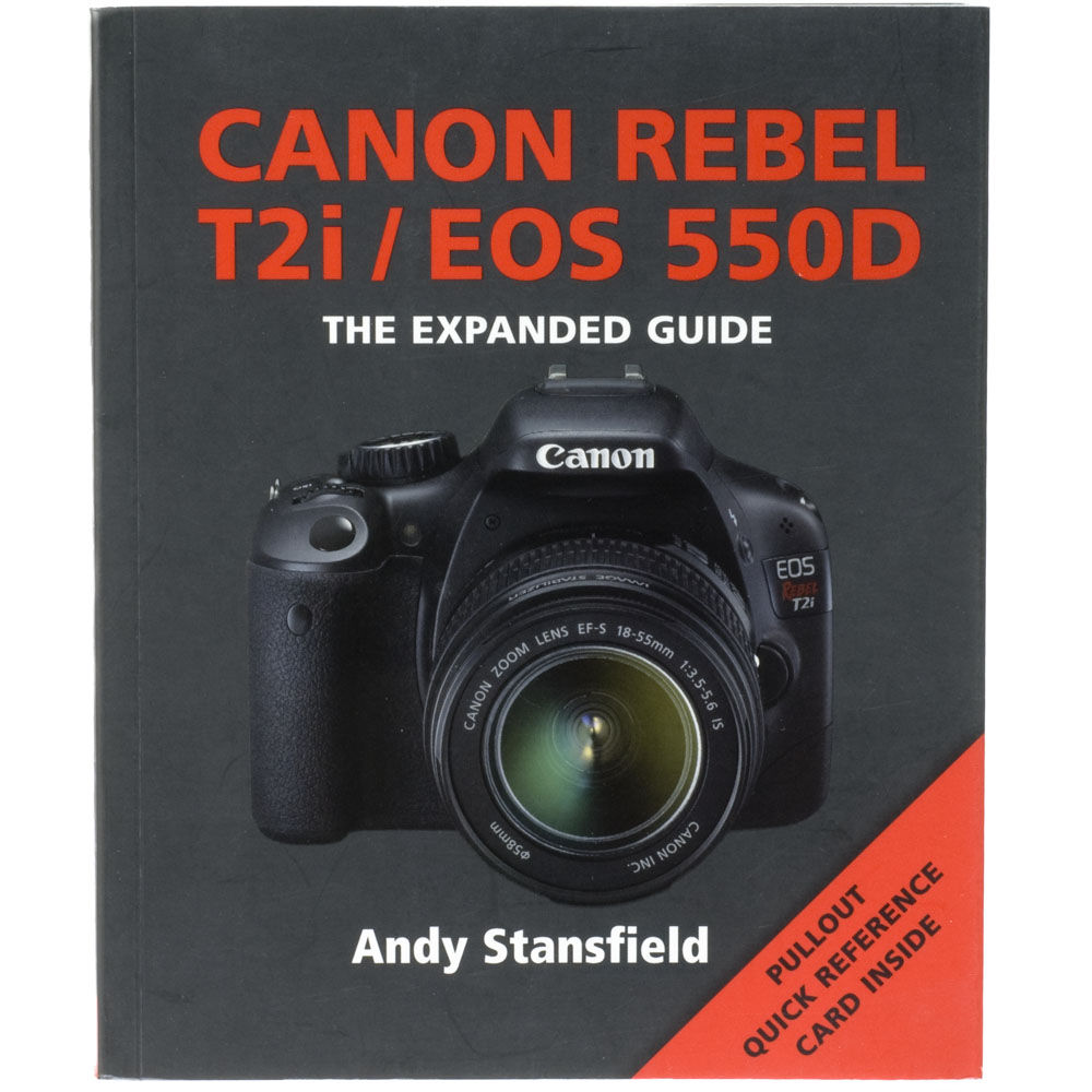 used books canon rebel t2i eos 550d the expanded guide by andy rh bhphotovideo com Canon DLSR Canon EOS