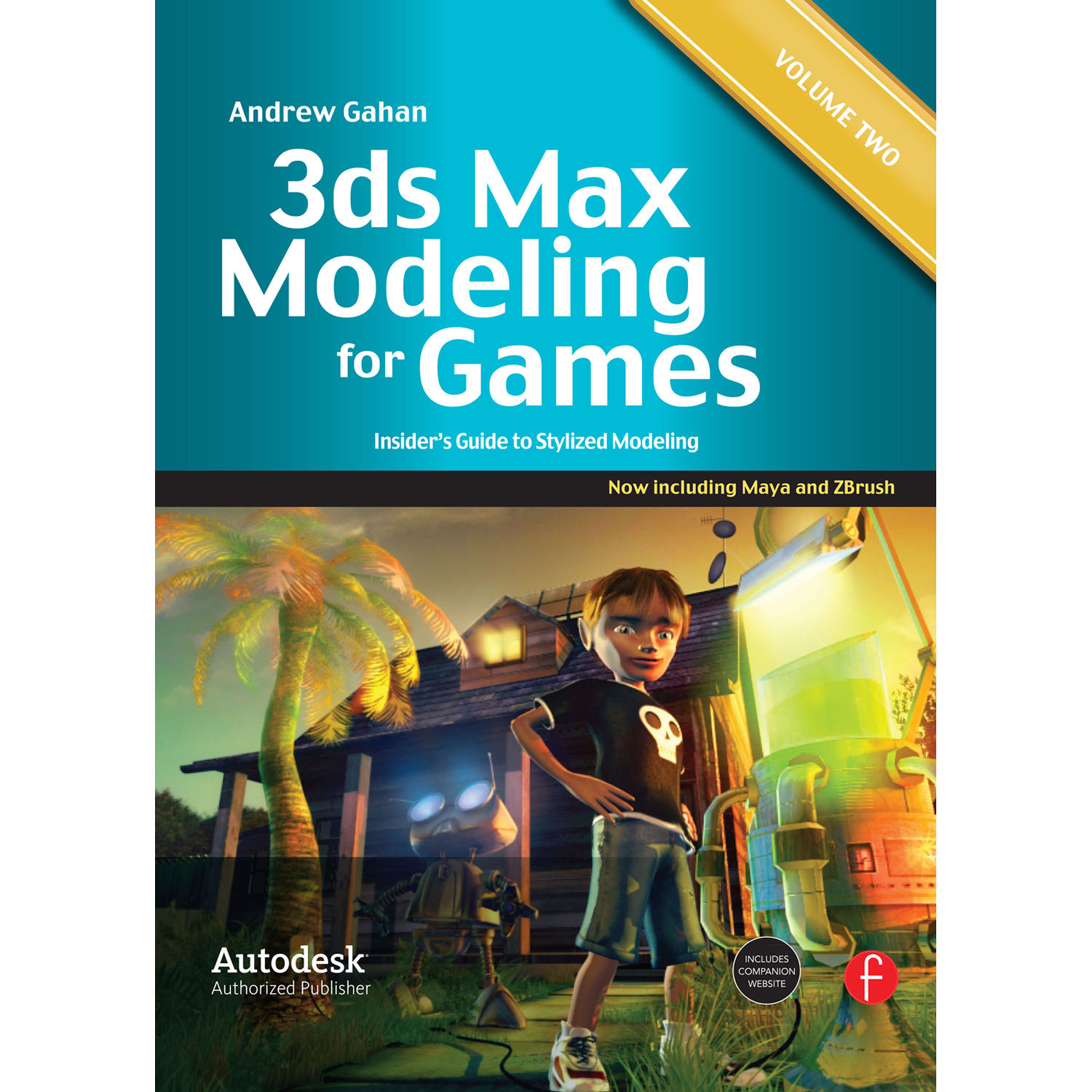 Focal Press Book: 3ds Max Modeling for Games: Insiders Guide to Stylized  Modeling (