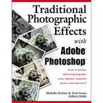 Amherst Media Book: Traditional Photo Effects with Adobe Photoshop