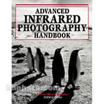 Amherst Media Book: Advanced Infrared Photography Handbook
