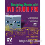 Focal Press Book and DVD-Rom: Designing Menus with DVD Studio Pro