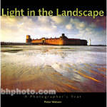 Sterling Publishing Book: Light in the Landscape: A Photographer's Year