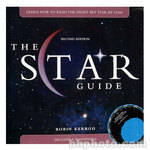 Wiley Publications Book: The Star Guide: Learn How To Read the Night Sky Star by Star, 2nd