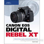 Cengage Course Tech. Book: Canon EOS Digital Rebel XT Guide to Digital SLR Photography