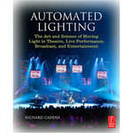 Focal Press Book: Automated Lighting: The Art and Science of Moving Light in Theatre