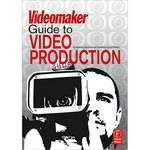 Focal Press Book: The Videomaker's Guide to Video Production, 4th Edition by Videomaker