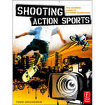 Focal Press Book: Shooting Action Sports: The Ultimate Guide to Extreme Filmmaking (Paperback)
