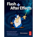 Focal Press Flash + After Effects by Chris Jackson