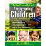 Amphoto Book: The BetterPhoto Guide to Photographing Children by Jim Miotke