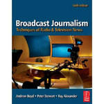 Focal Press Book: Broadcast Journalism, 6th Edition