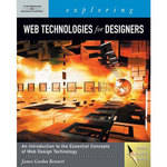 Cengage Course Tech. Exploring Web Technologies for Designers