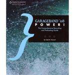 Cengage Course Tech. Book: GarageBand '08 Power!: The Comprehensive Recording and Podcasting Guide by Todd M. Howard