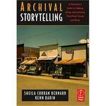 Focal Press Book: Archival Storytelling: A Filmmaker's Guide to Finding, Using and Licensing Third-Party Visuals and Music (Paperback)