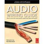 Focal Press Book: Audio Wiring Guide by John Hechtman
