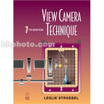 Focal Press Book: View Camera Technique - 7th Edition