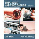 Cengage Course Tech. Book: Data, Voice and Video Cabling by Jim Hayes and Paul Rosenberg