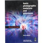 Focal Press Book: Basic Photographic Materials and Processes, 3rd Edition by Nanette Savaggio