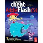 Focal Press Book + CD: How to Cheat in Adobe Flash CS4 by Chris Georgenes