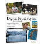 Pearson Education Book: Digital Print Styles Recipe Book by Tim Daly