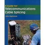 Cengage Course Tech. A Guide For Telecommunications Cable Splicing