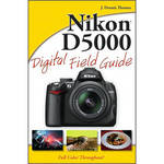 Wiley Publications Book: Nikon D5000 Digital Field Guide by J. Dennis Thomas
