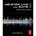 Focal Press Book/DVD: Ableton Live 8 and Suite 8 by Keith Robinson