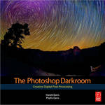 Focal Press Book: The Photoshop Darkroom by Harold Davis, Phyllis Davis