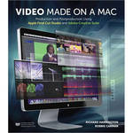 Pearson Education Video Made on a Mac: Production and Postproduction Using Apple Final Cut Studio and Adobe Creative Suite