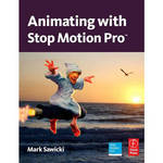 Focal Press Book: Animating with Stop Motion Pro by Mark Sawicki