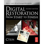 Focal Press Book: Digital Restoration from Start to Finish: How to Repair Old and Damaged Photographs (2nd Edition)