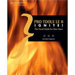 Cengage Course Tech. Book: Pro Tools LE 8 Ignite! by Andrew Lee Hagerman