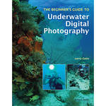 Amherst Media Book: The Beginner's Guide to Underwater Digital Photography