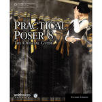Cengage Course Tech. Book: Practical Poser 8: The Official Guide, 3rd ed. by Richard H. Schrand
