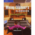 Cengage Course Tech. Book: The Mixing Engineer's Handbook, 2nd ed. by Bobby Owsinski