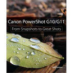 Pearson Education Book: Canon PowerShot G10/G11: From Snapshots to Great Shots by Jeff Carlson
