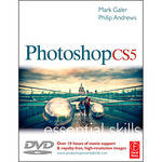 Focal Press DVD: Photoshop CS5: Essential Skills by Mark Galer, Philip Andrews