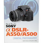 Cengage Course Tech. Book: David Busch's Sony Alpha DSLR-A550/A500 Guide to Digital Photography by David D. Busch, Alexander S. White.