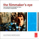 Focal Press Book: The Filmmaker's Eye by Gustavo Mercado