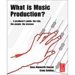Focal Press Book: What is Music Production? by Russ Hepworth-Sawyer, Craig Golding