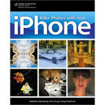 Cengage Course Tech. Book: Killer Photos with Your iPhone by Matthew Bamberg, Kris Krug, Greg Ketchum