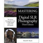 Cengage Course Tech. Book: David Busch's Mastering Digital SLR Photography, 3rd Edition by David D. Busch