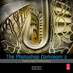 Focal Press Book: The Photoshop Darkroom 2: Creative Digital Transformations
