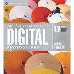 Sterling Publishing Book: The Complete Guide to Digital Photography, 5th Edition by Michael Freeman