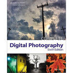 Cengage Course Tech. Book: Complete Digital Photography, Sixth Edition