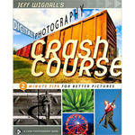 Sterling Publishing Book: Jeff Wignall's Digital Photography Crash Course, by Jeff Wignall