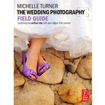 Focal Press Book: The Wedding Photography Field Guide